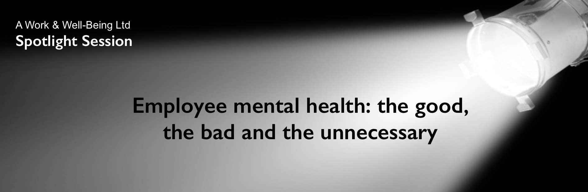 Employee mental health: the good, the bad and the unnecessary